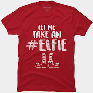 Let Me Take An Elfie T-Shirt