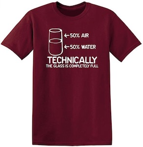 The Glass Is Completely Full T-Shirt