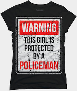Protected By A Policeman T-Shirt