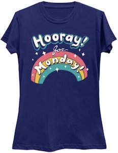 Hooray For Monday T-Shirt