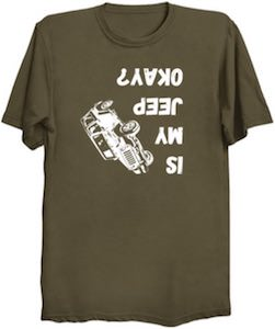 Is My Jeep Ok T-Shirt