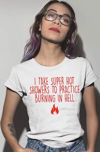 I Take Super Hot Showers T-Shirt