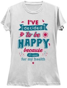 I've Decide To Be Happy T-Shirt