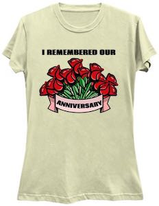 I Remembered Our Anniversary T-Shirt