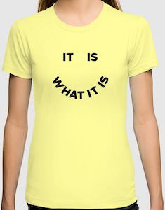 It is What It Is Smiley Face T-Shirt