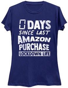 0 Days Since Last Amazon Purchase T-Shirt