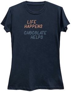 Life Happens Chocolate Helps T-Shirt