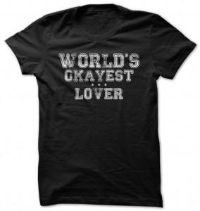 Worlds Okayest Lover T-Shirt
