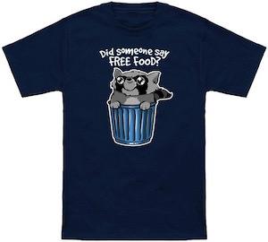 Did Someone Say Free Food? Raccoon T-Shirt