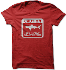 Caution Shark Does Not Play Well With Others T-Shirt