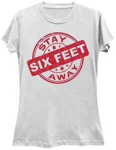 Stay Six Feet Away T-Shirt