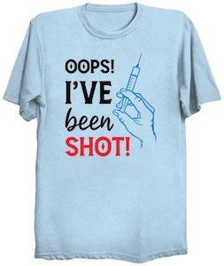Oops! I've Been Shot! T-Shirt
